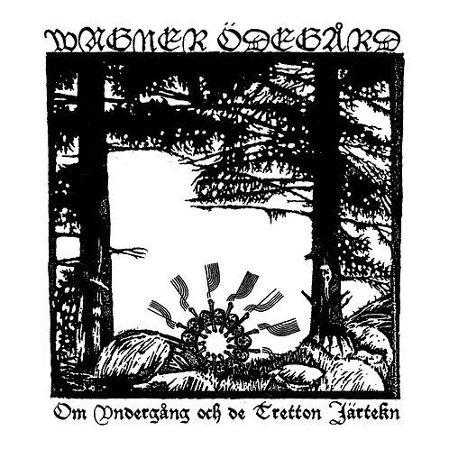 Wagner Ödegård - Om Undergång och de Tretton Järtekn LP (Die Hard)