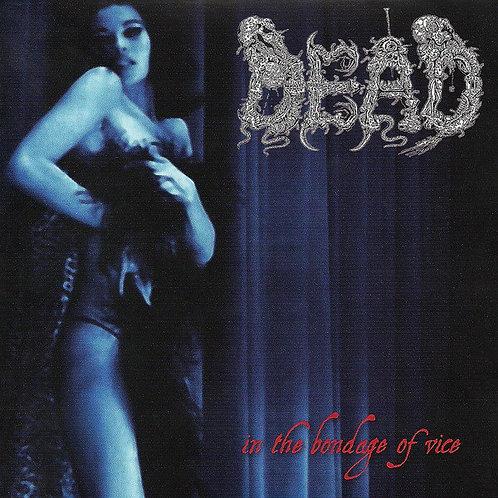 Dead - In the Bondage of Vice CD (KS)