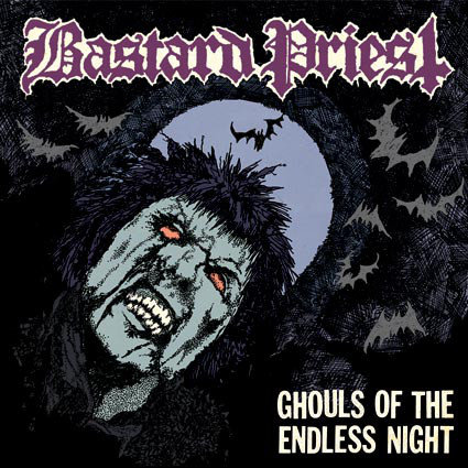 Bastard Priest – Ghouls Of The Endless Night CD