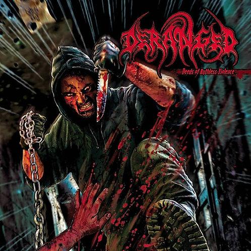 Deranged - Deeds of Ruthless Violence DIGI-CD