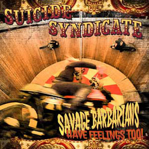 Suicide Syndicate - Savage Barbarians... Have Feelings Too! DIGI-CD