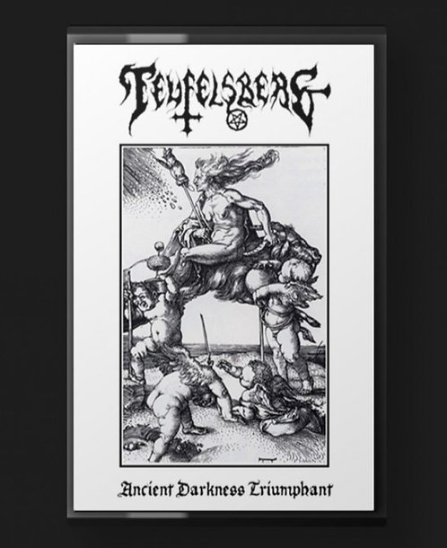 Teufelsberg - Ancient Darkness Triumphant TAPE