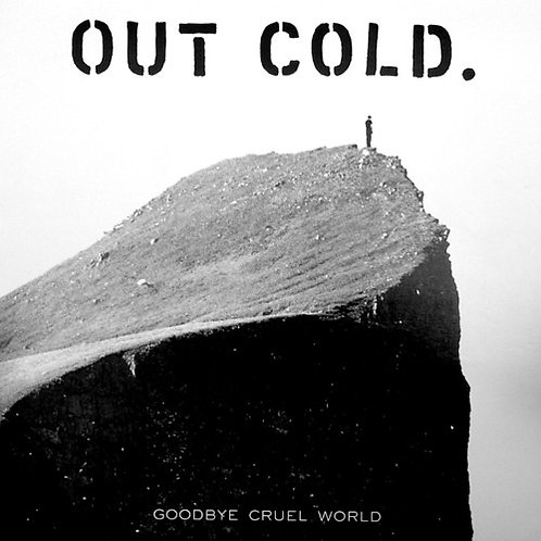 Out Cold - Goodbye Cruel World CD