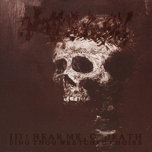 Encoffination – III: Hear Me, O' Death (Sing Thou Wretched Choirs) CD