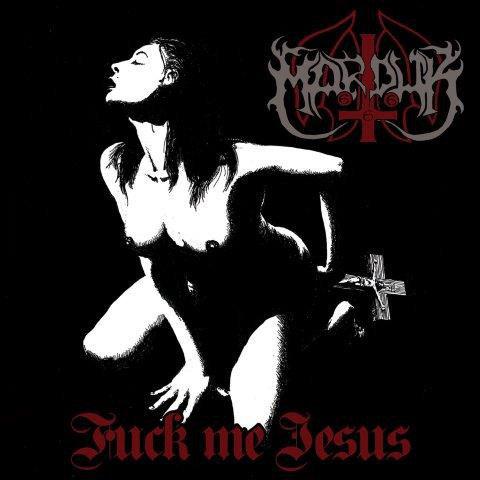 Marduk - Fuck Me Jesus MCD