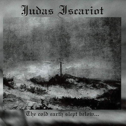 Judas Iscariot - The Cold Earth Slept Below... CD