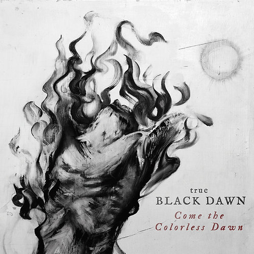 True Black Dawn – Come The Colorless Dawn Digi-CD