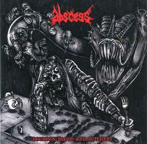 Abscess - Bourbon, Blood And Butchery CD