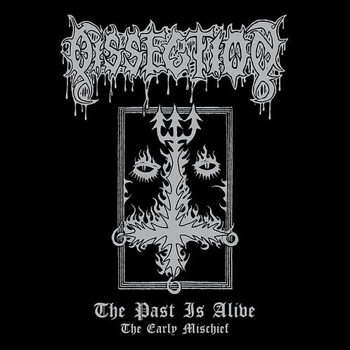 Dissection - The Past is Alive (The Early Mischief) DIGI-CD
