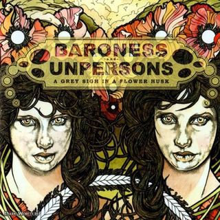 Baroness / Unpersons - A Grey Sigh in a Flower Husk CD