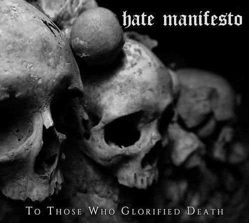 Hate Manifesto – To Those Who Glorified Death Digi-CD