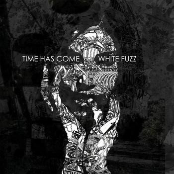 Time Has Come - White Fuzz CD