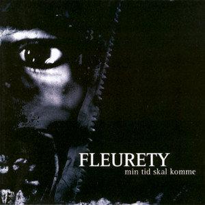 Fleurety - Min Tid Skal Komme CD
