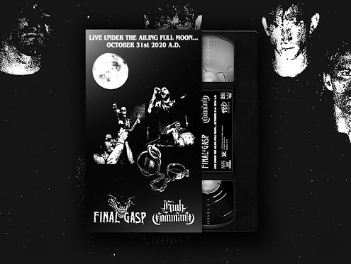 Final Gasp / High Command - Live Under the Ailing Full Moon VHS