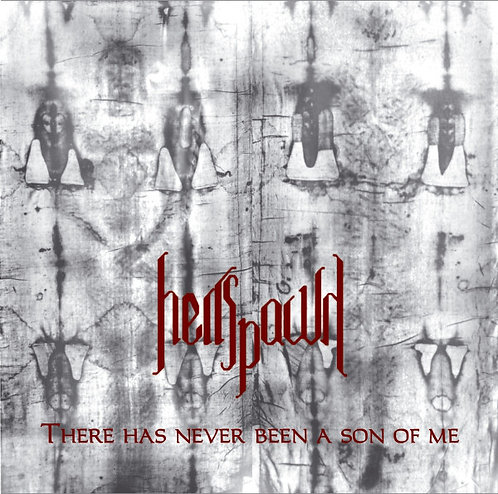 Hellspawn ‎– There Has Never Been A Son Of Me CD
