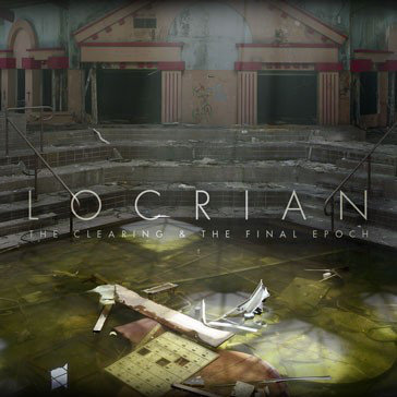 Locrian - The Clearing & The Final Epoch 2xDIGI-CD