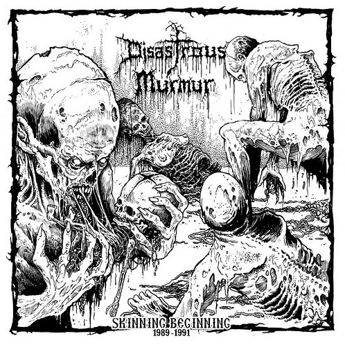Disastrous Murmur – Skinning Beginning 1989 - 1991 CD