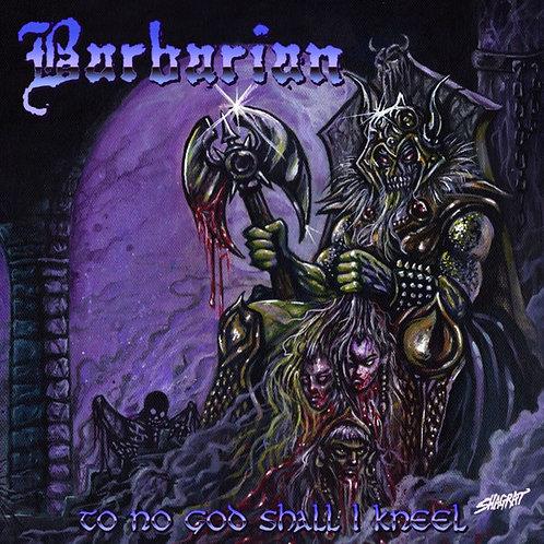 Barbarian – To No God Shall I Kneel CD