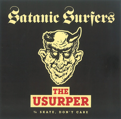 """Satanic Surfers - The Usurper B/W Skate, Don't Care 7"""" EP"""