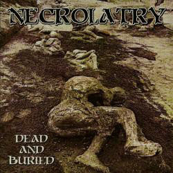 Necrolatry - Dead And Buried CD