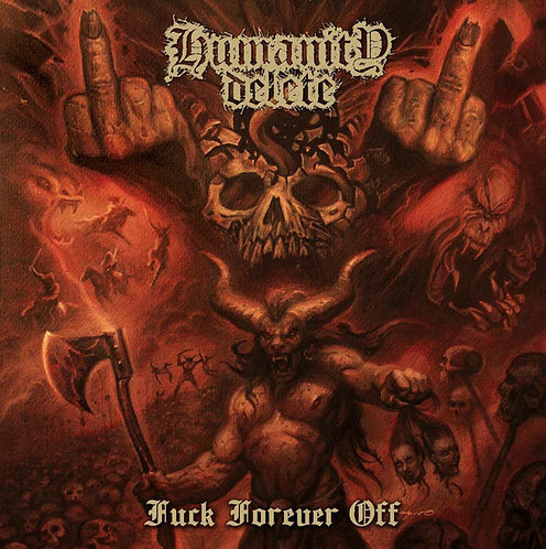 Humanity Delete - Fuck Forever Off  CD