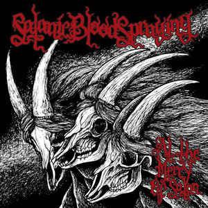 Satanic Bloodspraying – At The Mercy Of Satan LP