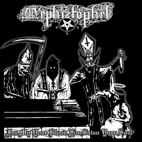 Mephiztophel - For My Your Blood For Satan Your Soul CD