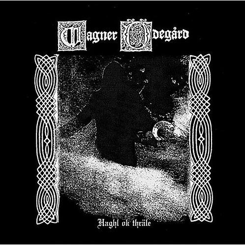 """Wagner Ödegård - Haghl ok Thräle 7""""EP"""