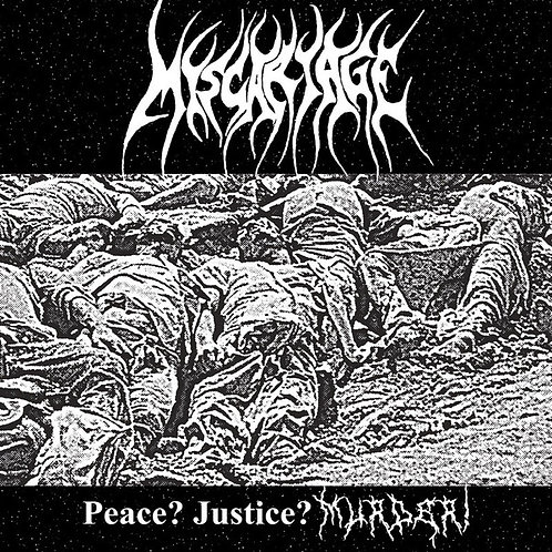 Miscariage - Peace? Justice? Murder! MLP