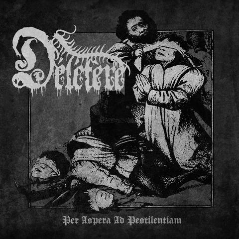 Deletere - Per Aspera Ad Pestilentiam MCD