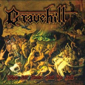 Gravehill – When All Roads Lead To Hell LP