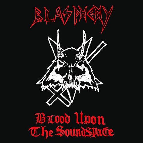 Blasphemy - Blood Upon the Soundspace Die Hard MLP (Black Vinyl)