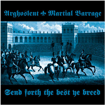 Arghoslent / Martial Barrage - Send Forth the Best Ye Breed CD