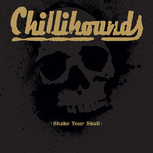 Chillihounds - Shake Your Skull DIGI-CD