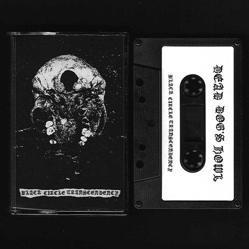 Dead Dog's Howl - Black Circle Transcendency TAPE