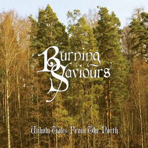 Burning Saviours - Unholy Tales From The North CD