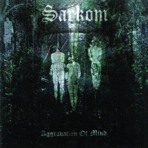 Sarkom - Aggravation of Mind CD