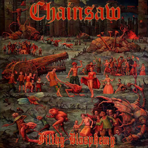 Chainsaw - Filthy Blasphemy CD