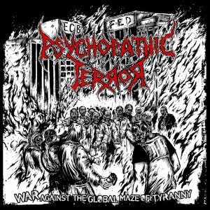 Psychopathic Terror ‎– War Against The Global Maze Of Tyranny CD