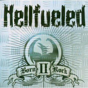 Hellfueled – Born II Rock CD