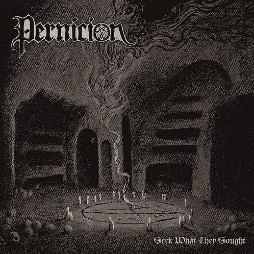 Pernicion - Seek What They Sought LP