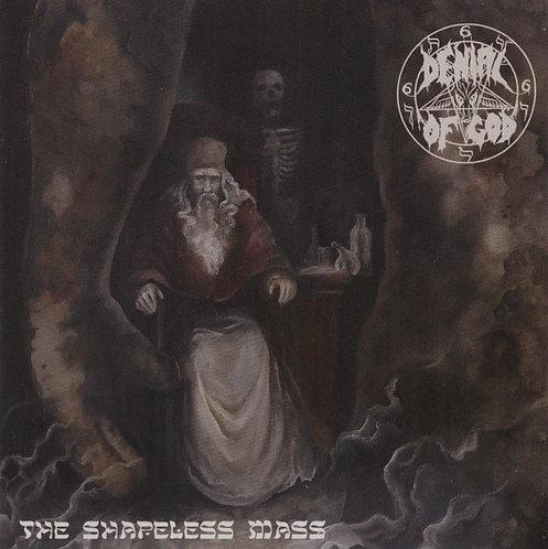 Denial of God -  The Shapeless Mass MCD