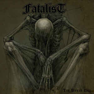 Fatalist – The Bitter End LP