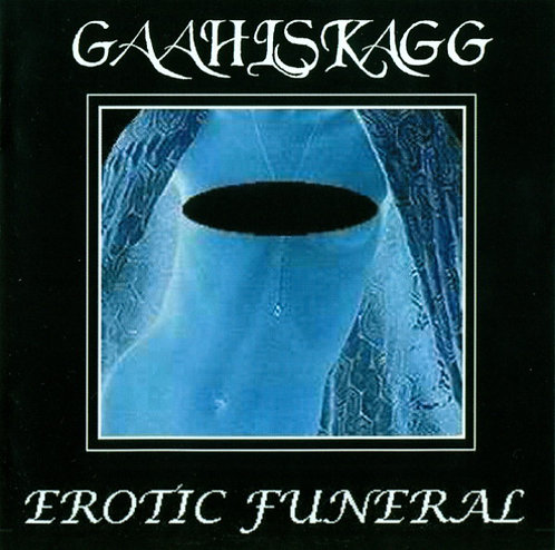 Gaahlskagg - Erotic Funeral CD