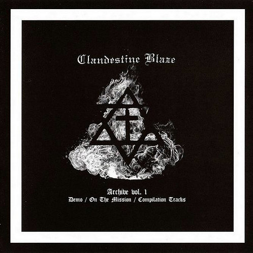 Clandestine Blaze - Archive Vol. 1:  Demo / On the Mission / Comp Tracks LP