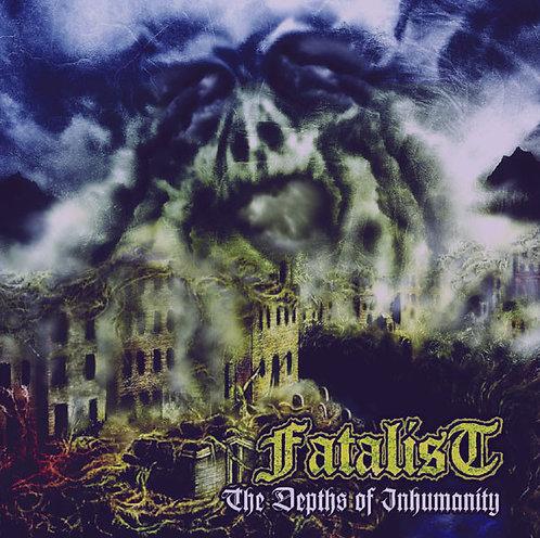 Fatalist – The Depths Of Inhumanity LP+CD