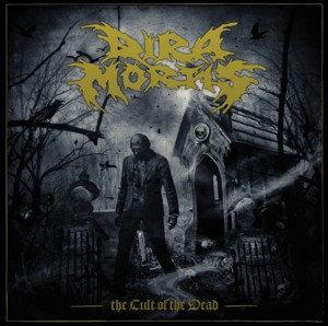 Dira Mortis – The Cult Of The Dead MCD
