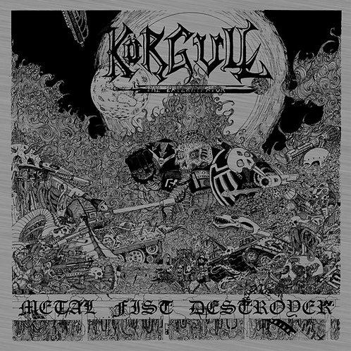 Korgull The Exterminator – Metal Fist Destroyer CD