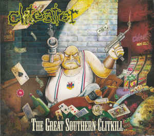Cliteater - The Great Southern Clitkill DIGI-CD (KS)