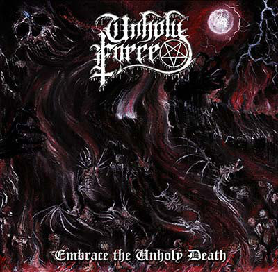 Unholy Force – Embrace The Unholy Death CD